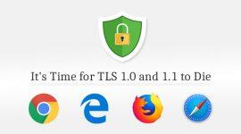 Chrome, Firefox, Edge và Safari có kế hoạch để disable TLS 1.0 và 1.1 vào năm 2020