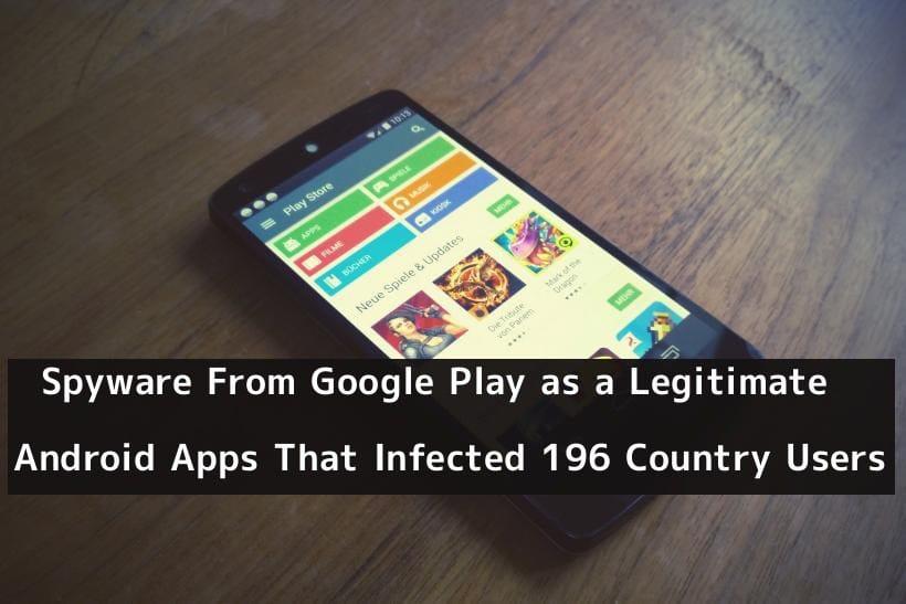 Hàng trăm ngàn người tải xuống spyware từ Google Play