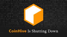 Dịch vụ đào tiền ảo yêu thích của hacker CoinHive ngừng hoạt động