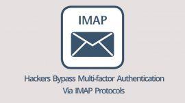 Tin tặc bypass MFA trên tài khoản Cloud thông qua giao thức IMAP