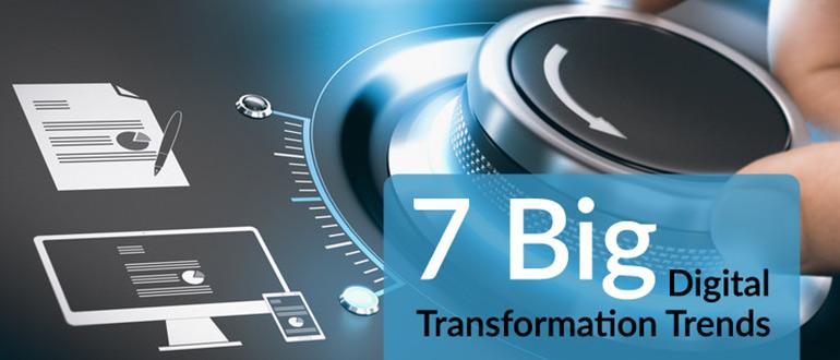7 xu hướng chính của chuyển đổi kỹ thuật số (Digital Transformation)
