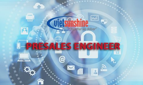 TUYỂN DỤNG PRESALES ENGINEER (SYSTEM SECURITY)