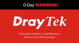 Hacker khai thác lỗ hổng Zero-Day trong các thiết bị Draytek
