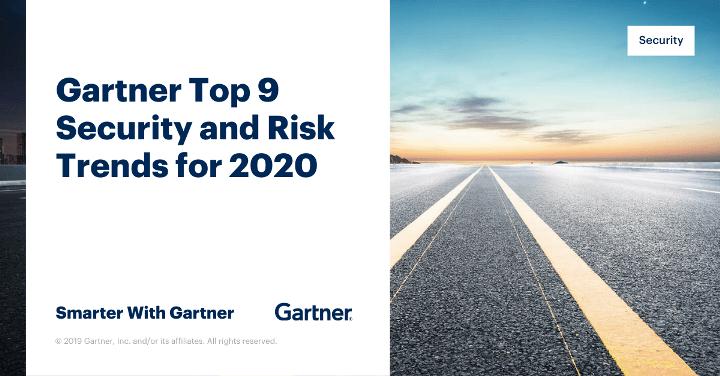 [Gartner] Top 9 xu hướng bảo mật và rủi ro cho năm 2020