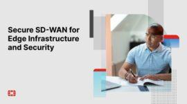 Mang lại lợi ích ROI tức thì với Fortinet Secure SD-WAN